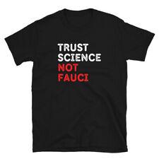 Trust Science Not Fauci Anti-Fauci Dr. Fauci Lied Fire Fauci Pro-Science T-Shirt
