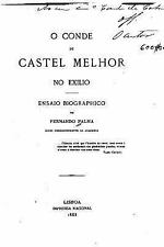 O Conde de Castel Melhor No Exilio, Ensaio Biographico by Fernando Palha...