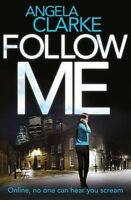 Follow Me (Social Media Murders 1),Angela Clarke