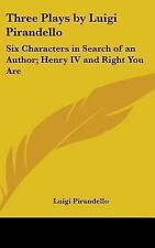 Three Plays by Luigi Pirandello: Six Characters in Search of an-ExLibrary