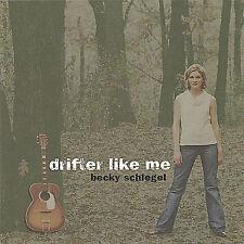 Becky Schlegel : Drifter Like Me CD