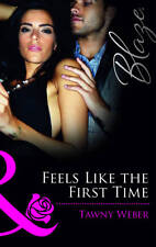 Good, Feels Like the First Time (Mills & Boon Blaze), Weber, Tawny, Book