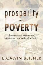 PROSPERITY AND POVERTY: COMPASSIONATE USE OF RESOURCES IN A WORLD By E. VG