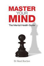 Master your Mind - The Mental Health Guide, Very Good Condition Book, Neel Burto