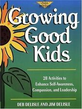 Growing Good Kids: 28 Activities to Enhance Self-Awareness, Compassion-ExLibrary