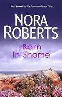 NORA ROBERTS __ BORN IN SHAME ____ BRAND NEW  ___ FREEPOST UK
