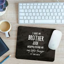Personalised I Have My Brother Wrapped Around My Finger Mouse Mat Pad 24cmx 19cm