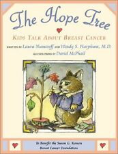 The Hope Tree: Kids Talk About Breast Cancer by Laura Numeroff, Wendy Schlessel