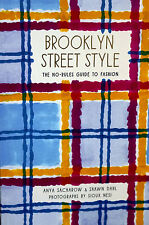 Brooklyn Street Style -- The No Rules Guide to Fashion