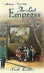 The Last Empress : The She-Dragon of China by Keith Laidler (2003, Paperback)
