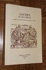 LOCHES in the 16th century siècle - Indre and Loire - Editions Laffitte - 1979