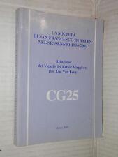 LA SOCIETA DI SAN FRANCESCO DI SALES NEL SESSENNIO 1996 2002 Luc Van Looy SDB di