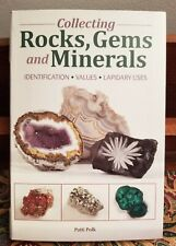 Collecting Rocks, Gems and Minerals: Identification, Values and Lapidary Uses PB
