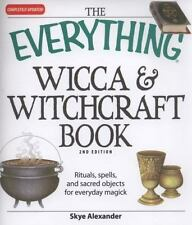 Everything®: The Everything Wicca and Witchcraft Book : Rituals, Spells, and...