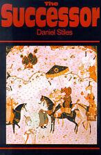 NEW The Successor by Daniel Stiles