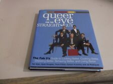Queer Eye for the Straight Guy : The Fab 5's Guide to Looking Better, Cooking Be