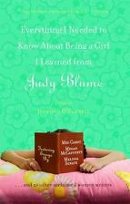 Everything I Needed to Know about Being a Girl I Learned from Judy Blume by Bet…
