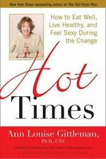 Hot Times: How to Eat Well, Live Healthy, and Feel Sexy During the-ExLibrary