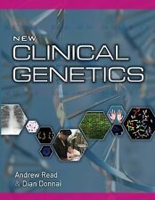 The New Clinical Genetics by Andrew Read and Dian Donnai (2006, Paperback)