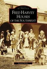 Fred Harvey Houses of the Southwest [Images of America Series], Melzer, Richard,