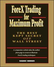 ForeX Trading for Maximum Profit: The Best Kept Secret Off Wall Street: By Ho...