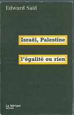 Israël Palestine l'égalité ou rien Edward Said Géopolitique Politique