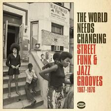 WORLD NEEDS CHANGING Street Funk & Jazz Grooves 1967-76 NEW CD (BGP) SOUL FUNK