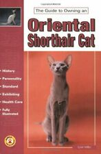The Guide to Owning an Oriental Shorthair Cat by Miller, Lynn Paperback Book The