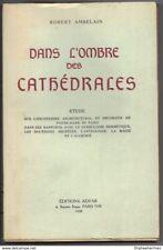 Dans l'Ombre des Cathédrales Robert AMBELAIN Editions ADYAR 1939