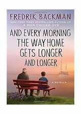 And Every Morning the Way Home Gets Longer and Longer: A Novella Free Shipping
