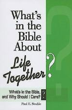 What's in the Bible About Life Together?: What's in the Bible and Why Should I