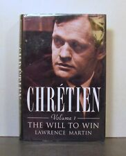 Jean Chretien, Volume One,  The Will to Win