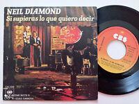 """NEIL DIAMOND Si Supieras Lo que Quiero Decir SPAIN 7"""" VINYL 1976"""