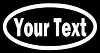 CUSTOM YOUR TEXT - OVAL - Vinyl Decal Sticker Car Window Bumper Personalized