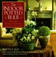 The Indoor Potted Bulb ~ Decorative Container Gardening with Flowering-ExLibrary