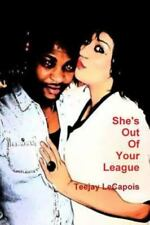 She's Out of Your League by Teejay Lecapois (2014, Paperback)
