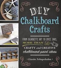 DIY Chalkboard Crafts by Lizette Schapekahm From Silhouette Art to Spice Jars