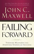Failing Forward : Turning Mistakes into Stepping Stones for Success by John.