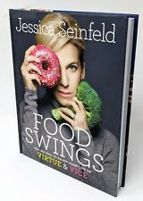 Food Swings ~ 125+ Recipes to Enjoy Your Life ~ Jessica Seinfeld HC
