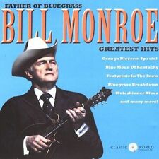 Greatest Hits by Bill Monroe (CD, 2003, Classic World Productions, Inc.)