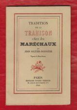 HIST. Tradition de la Trahison chez les Maréchaux / J.Galtier-Boissière. EO 1944