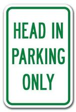 """Head In Parking Only Sign 12"""" x 18"""" Heavy Gauge Aluminum Signs"""