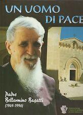 un uomo di pace - padre bellamino bagatti -