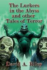 NEW The Lurkers in the Abyss and Other Tales of Terror by David A. Riley