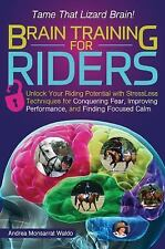Brain Training for Riders: Unlock Your Riding Potential with Stressless Techniqu