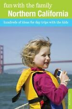 Fun with the Family Northern California: Hundreds Of Ideas For Day Trips With Th