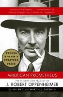 American Prometheus : The Triumph and Tragedy of J. Robert Oppenheimer by Kai...
