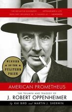 American Prometheus : The Triumph and Tragedy of J. Robert Oppenheimer by Kai Bi