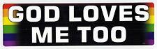 """GOD LOVES ME TOO"" New BUMPER STICKER/DECAL car gay lgbtq"