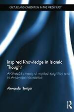 Inspired Knowledge in Islamic Thought: Al-Ghazali's Theory of Mystical Cognition